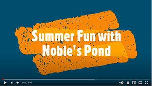 Summer Fun at Noble's Pond